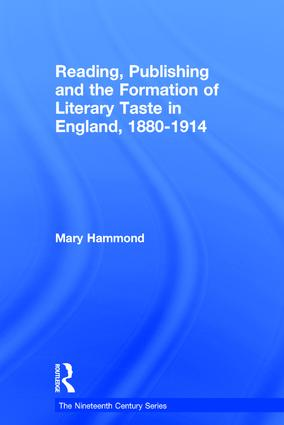 Reading, Publishing and the Formation of Literary Taste in England, 1880-1914: 1st Edition (Hardback) book cover