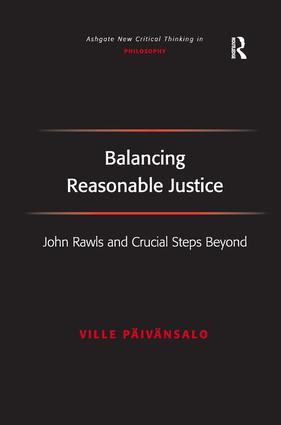Balancing Reasonable Justice: John Rawls and Crucial Steps Beyond, 1st Edition (Hardback) book cover