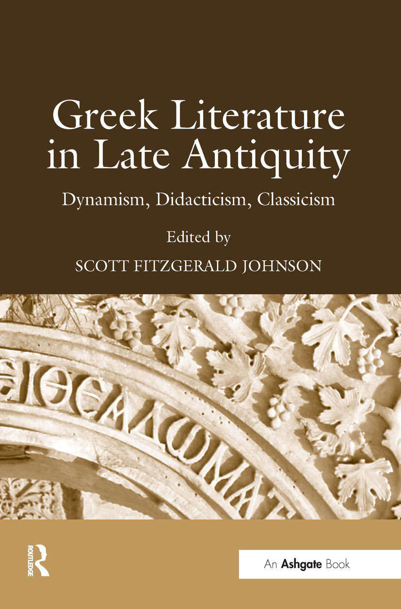 Greek Literature in Late Antiquity: Dynamism, Didacticism, Classicism, 1st Edition (Hardback) book cover
