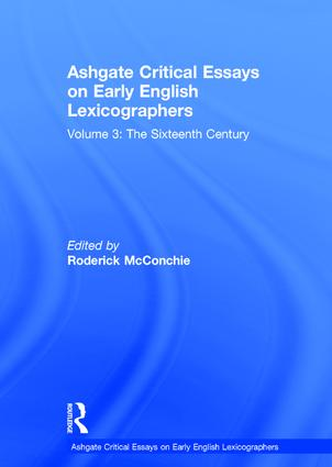 Ashgate Critical Essays on Early English Lexicographers: Volume 3: The Sixteenth Century, 1st Edition (Hardback) book cover