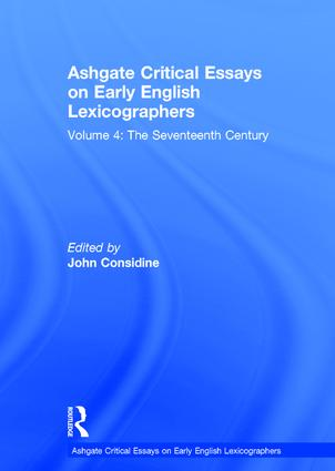 Ashgate Critical Essays on Early English Lexicographers: Volume 4: The Seventeenth Century, 1st Edition (Hardback) book cover