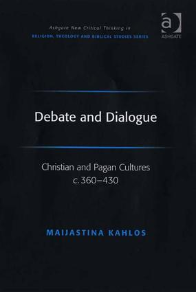Debate and Dialogue: Christian and Pagan Cultures c. 360-430, 1st Edition (Hardback) book cover