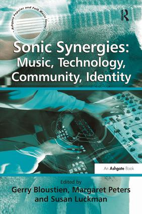 Sonic Synergies: Music, Technology, Community, Identity: 1st Edition (Hardback) book cover