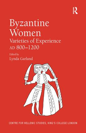 Byzantine Women: Varieties of Experience 800-1200 book cover