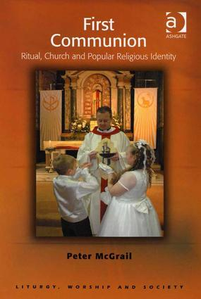 First Communion: Ritual, Church and Popular Religious Identity book cover
