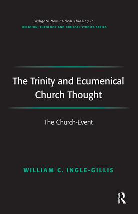 The Trinity and Ecumenical Church Thought: The Church-Event book cover