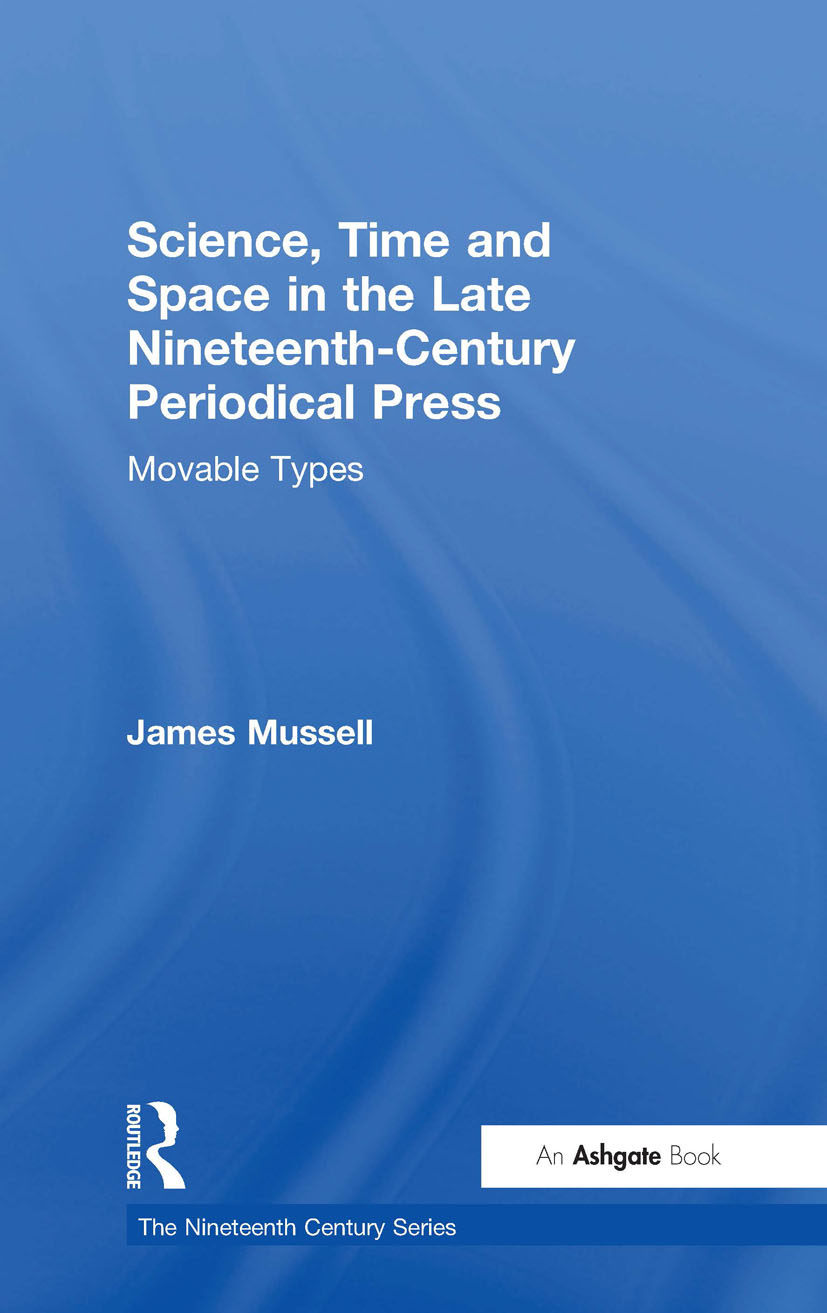 Science, Time and Space in the Late Nineteenth-Century Periodical Press: Movable Types (Hardback) book cover
