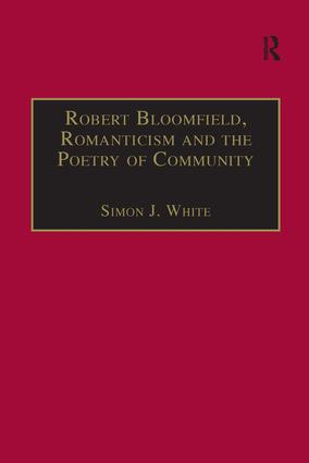 Robert Bloomfield, Romanticism and the Poetry of Community: 1st Edition (Hardback) book cover