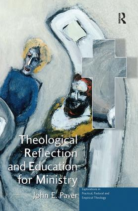 Theological Reflection and Education for Ministry: The Search for Integration in Theology, 1st Edition (Hardback) book cover