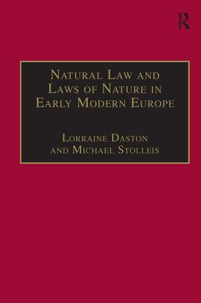 Natural Law and Laws of Nature in Early Modern Europe: Jurisprudence, Theology, Moral and Natural Philosophy, 1st Edition (Hardback) book cover