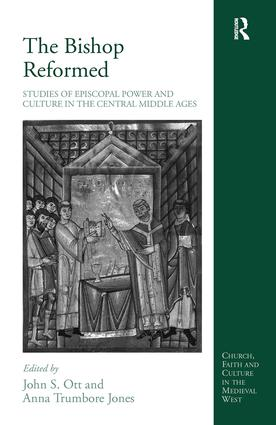 The Bishop Reformed: Studies of Episcopal Power and Culture in the Central Middle Ages, 1st Edition (Hardback) book cover