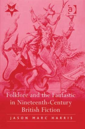 Folklore and the Fantastic in Nineteenth-Century British Fiction (Hardback) book cover