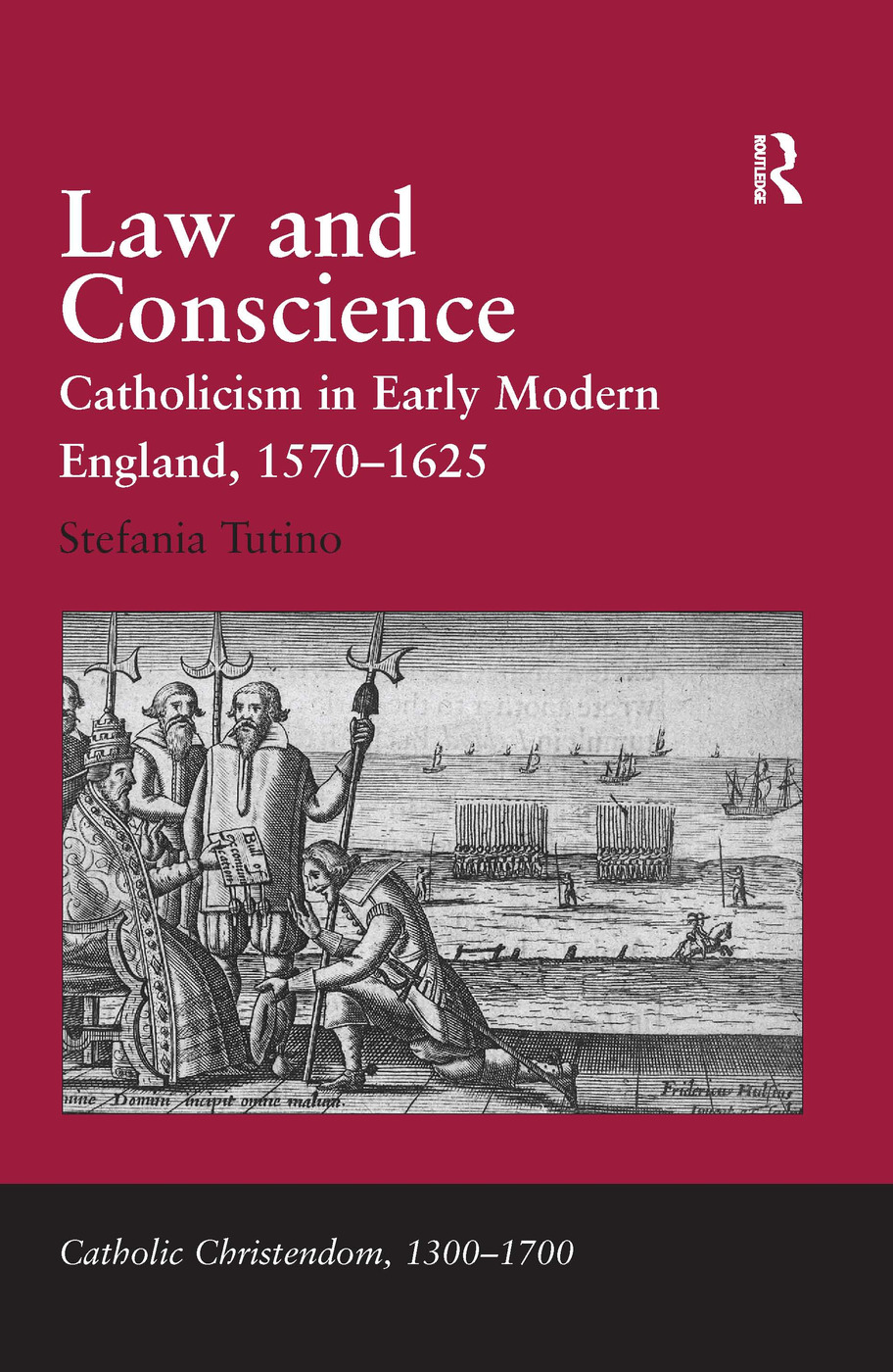 Law and Conscience: Catholicism in Early Modern England, 1570–1625, 1st Edition (Hardback) book cover