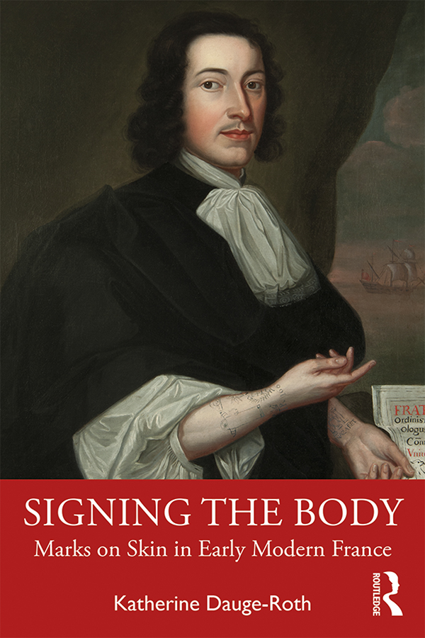 Signing the Body: Marks on Skin in Early Modern France book cover