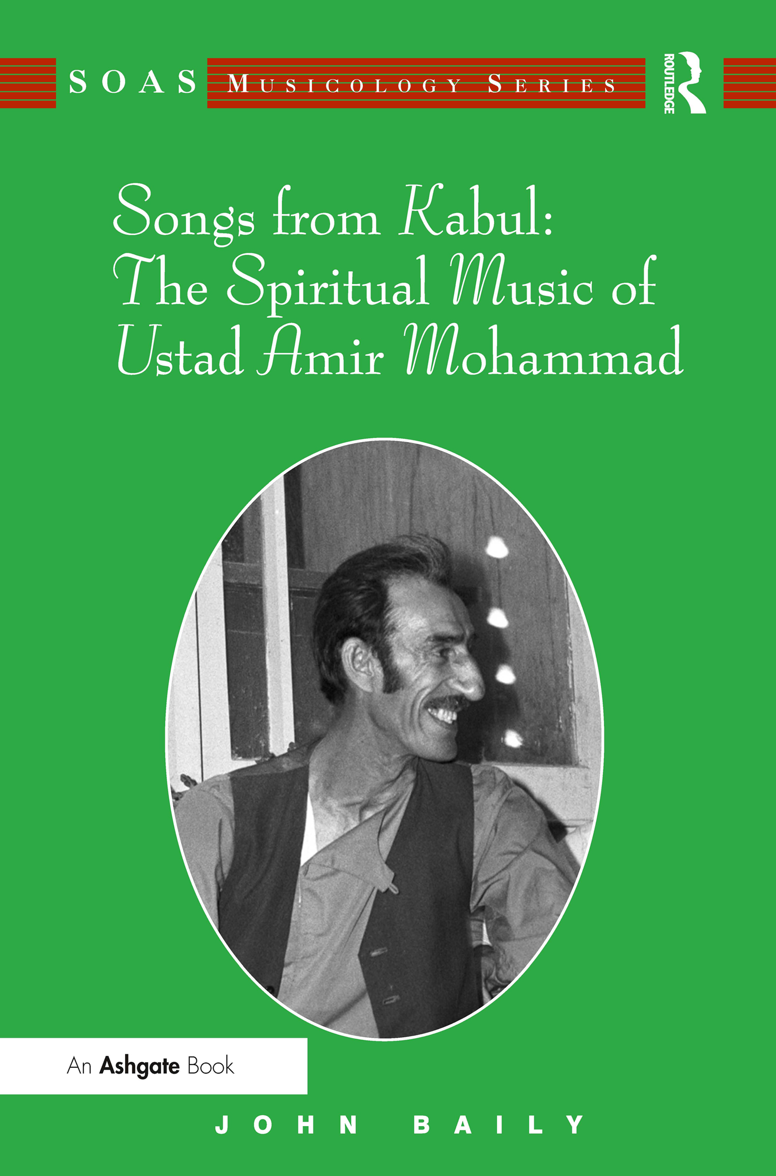 Songs from Kabul: The Spiritual Music of Ustad Amir Mohammad