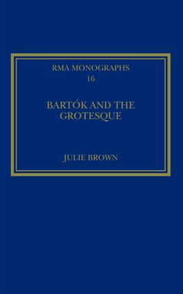 Bartók and the Grotesque: Studies in Modernity, the Body and Contradiction in Music book cover