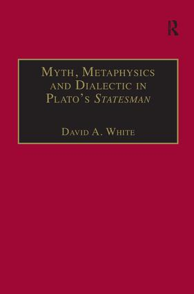 Myth, Metaphysics and Dialectic in Plato's Statesman: 1st Edition (Hardback) book cover