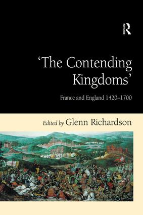 'The Contending Kingdoms': France and England 1420–1700, 1st Edition (Hardback) book cover