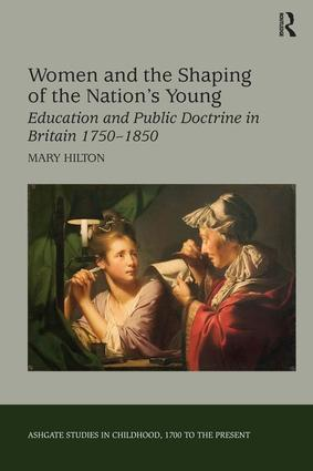Women and the Shaping of the Nation's Young: Education and Public Doctrine in Britain 1750–1850 book cover
