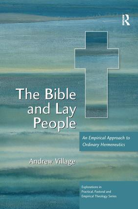 The Bible and Lay People: An Empirical Approach to Ordinary Hermeneutics, 1st Edition (e-Book) book cover