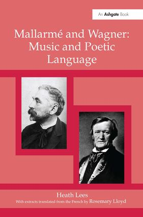 Mallarmé and Wagner: Music and Poetic Language (Hardback) book cover