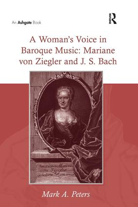 A Woman's Voice in Baroque Music: Mariane von Ziegler and J.S. Bach: 1st Edition (Paperback) book cover