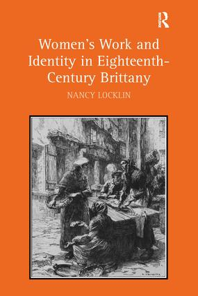 Women's Work and Identity in Eighteenth-Century Brittany (Hardback) book cover