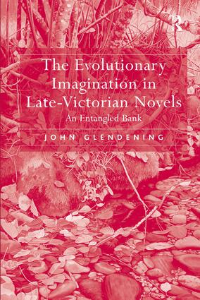 The Evolutionary Imagination in Late-Victorian Novels: An Entangled Bank, 1st Edition (Hardback) book cover