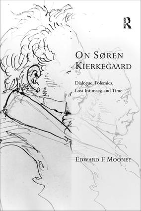 On Søren Kierkegaard: Dialogue, Polemics, Lost Intimacy, and Time, 1st Edition (Paperback) book cover