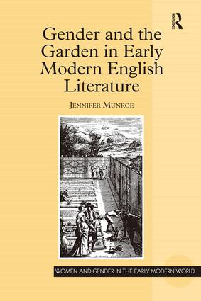 Gender and the Garden in Early Modern English Literature: 1st Edition (Hardback) book cover