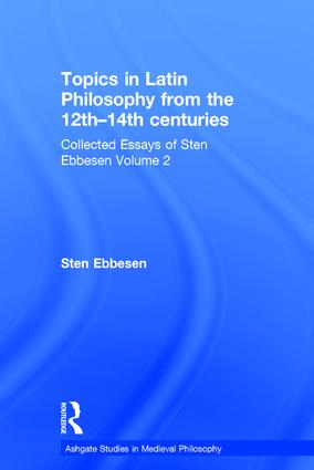 Topics in Latin Philosophy from the 12th–14th centuries: Collected Essays of Sten Ebbesen Volume 2, 1st Edition (Hardback) book cover