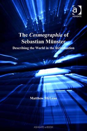 The Cosmographia of Sebastian Münster: Describing the World in the Reformation, 1st Edition (Hardback) book cover