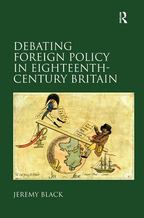Debating Foreign Policy in Eighteenth-Century Britain: 1st Edition (Hardback) book cover