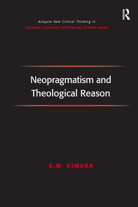 Neopragmatism and Theological Reason: 1st Edition (e-Book) book cover