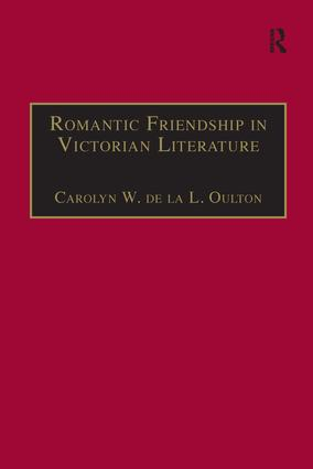 Romantic Friendship in Victorian Literature: 1st Edition (Paperback) book cover