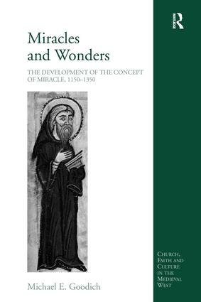 Miracles and Wonders: The Development of the Concept of Miracle, 1150-1350, 1st Edition (Hardback) book cover