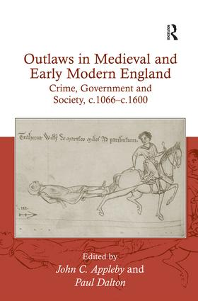 Outlaws in Medieval and Early Modern England: Crime, Government and Society, c.1066–c.1600, 1st Edition (Hardback) book cover