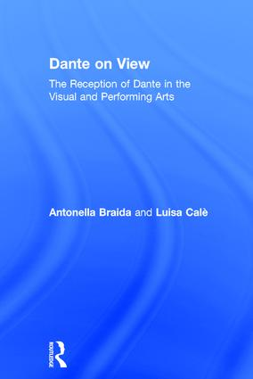 Dante on View: The Reception of Dante in the Visual and Performing Arts, 1st Edition (Hardback) book cover