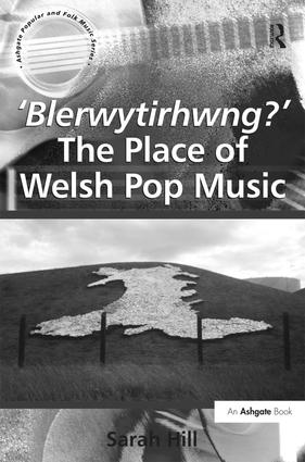 'Blerwytirhwng?' The Place of Welsh Pop Music (Hardback) book cover