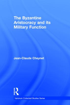 The Byzantine Aristocracy and its Military Function: 1st Edition (Hardback) book cover