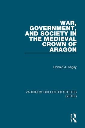 War, Government, and Society in the Medieval Crown of Aragon book cover