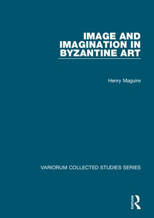 Image and Imagination in Byzantine Art: 1st Edition (Hardback) book cover