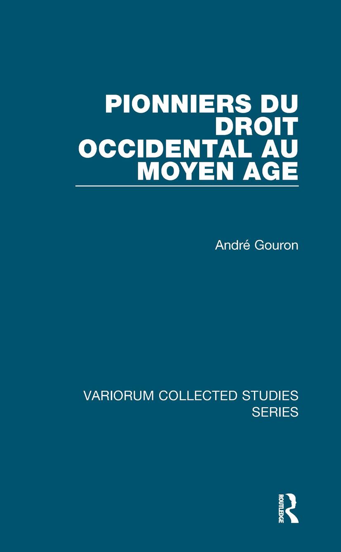 Pionniers du droit occidental au Moyen Age: 1st Edition (Hardback) book cover
