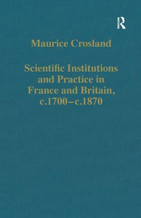 Scientific Institutions and Practice in France and Britain, c.1700–c.1870: 1st Edition (Hardback) book cover