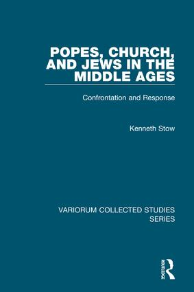 Popes, Church, and Jews in the Middle Ages: Confrontation and Response, 1st Edition (Hardback) book cover