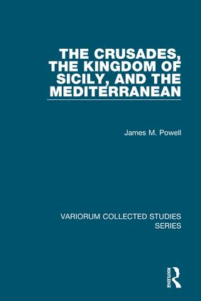 The Crusades, The Kingdom of Sicily, and the Mediterranean: 1st Edition (Hardback) book cover