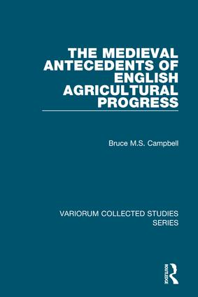 The Medieval Antecedents of English Agricultural Progress: 1st Edition (Hardback) book cover