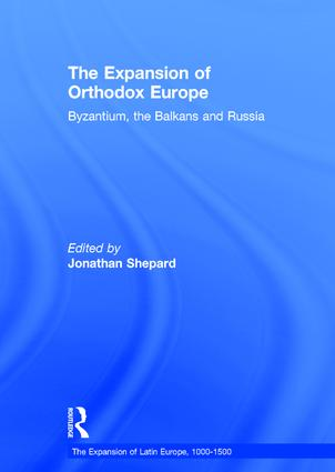 The Expansion of Orthodox Europe: Byzantium, the Balkans and Russia, 1st Edition (Hardback) book cover