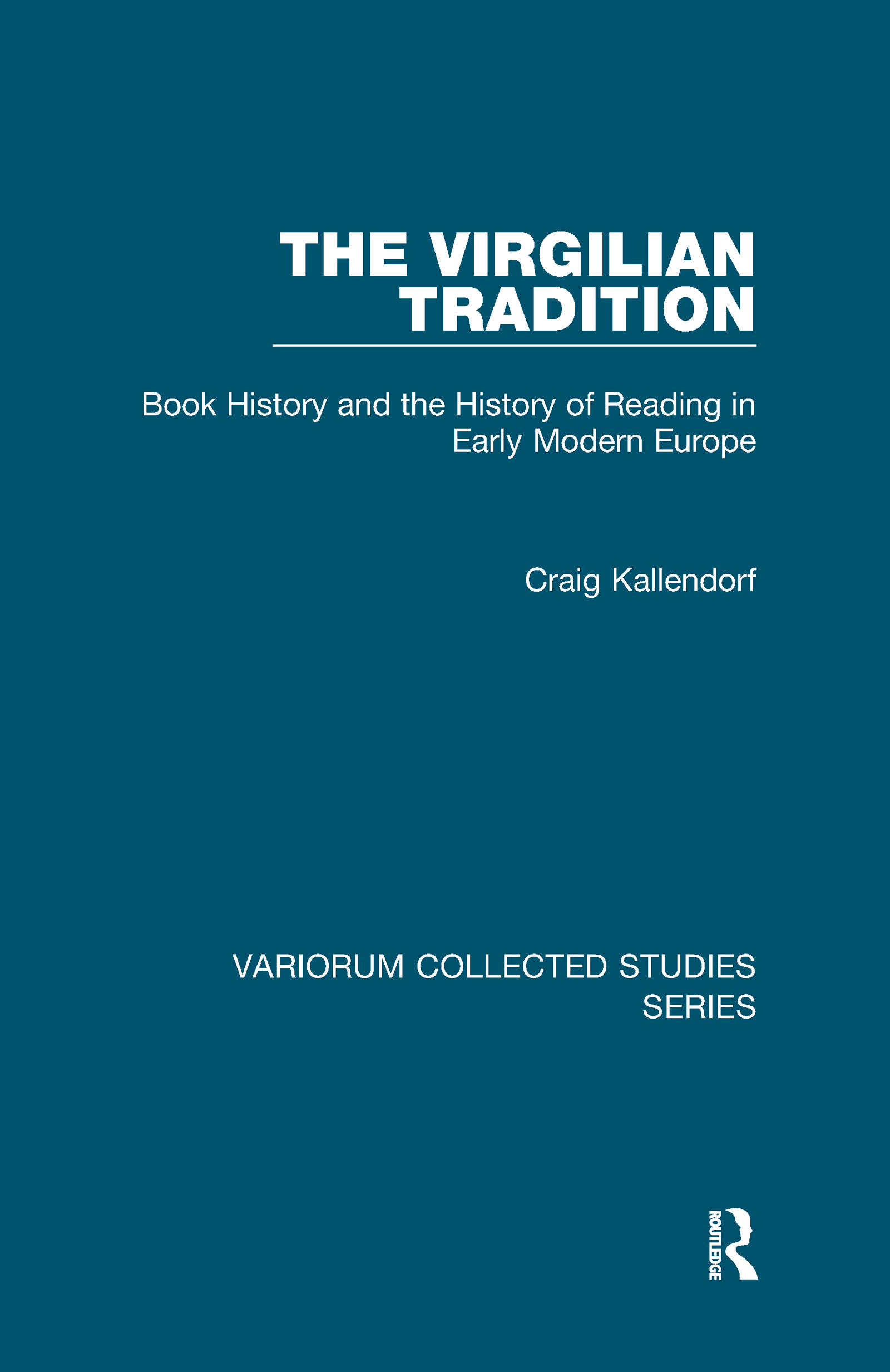 The Virgilian Tradition: Book History and the History of Reading in Early Modern Europe, 1st Edition (Hardback) book cover