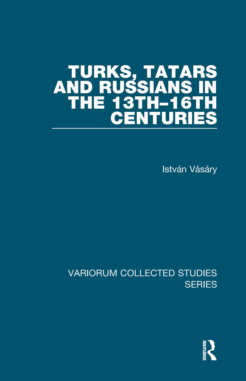 Turks, Tatars and Russians in the 13th–16th Centuries: 1st Edition (Hardback) book cover
